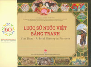 Lịch sử nước Việt bằng tranh- Vietnam - A brief history in Pictures