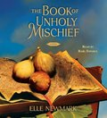 Book of Unholy Mischief: A Novel, The