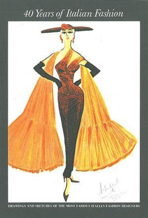 40 Years of Italian Fashion: Drawings and Sketches of the Most Famous Italian Fashion Designers