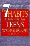 7 Habits of Highly Effective Teens Workbook, The