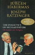 Dialectics of Secularization: On Reason and Religion, The
