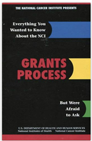 Everything You Wanted to Know about the NCI Grants Process But Were Afraid to Ask