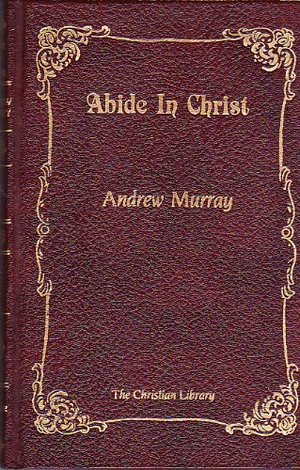 Abide in Christ (The Christian Library)
