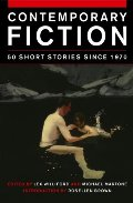 Contemporary Fiction: 50 Short Stories Since 1970