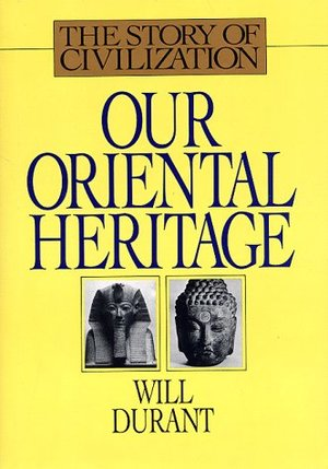 Our Oriental Heritage: The Story of Our Civilization #01