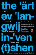 Art of Language Invention: From Horse-Lords to Dark Elves, the Words Behind World-Building, The