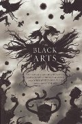 Black Arts: A Concise History of Witchcraft, Demonology, Astrology, and Other Mystical Practices Throughout the Ages (Perigee), The