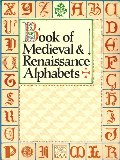 Book of Medieval and Renaissance Alphabets (Graphic Arts Archives Series)