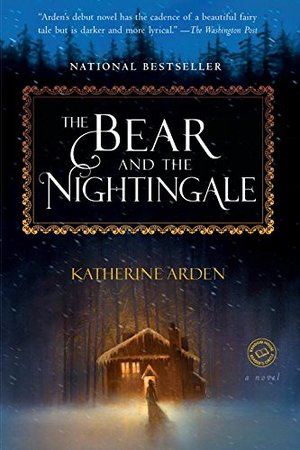 Bear and the Nightingale: A Novel, The