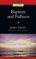 Baptism And Fullness: The Work of the Holy Spirit Today (IVP Classics)