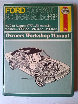 Ford Consul and Granada 2.0, 2.5 and 3.0 1972-77 All Models Owners Workshop Manual
