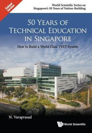 50 Years of Technical Education in Singapore