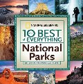 10 Best of Everything National Parks, The
