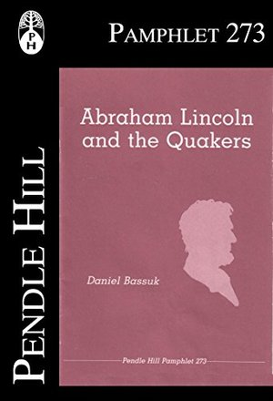 Abraham Lincoln and the Quakers