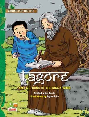 Tagore and the Song of the Crazy Wind (A Story That Celebrates Nature)