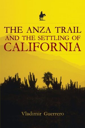 Anza Trail and the Settling of California, The