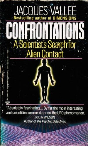 Confrontations:A Scientist's Search for Alien Contact