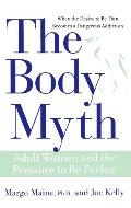 Body Myth: Adult Women and the Pressure to be Perfect, The