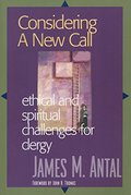 Considering a New Call: Ethical and Spiritual Challenges for Clergy