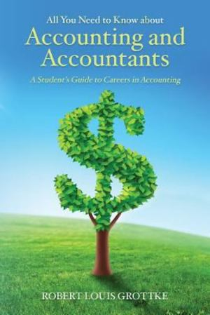 All You Need to Know about Accounting and Accountants