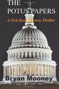 Potus Papers (Nick Ryan Mystery Thrillers), The
