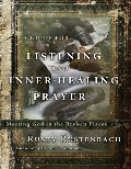 Guide for Listening and Inner-Healing Prayer: Meeting God in the Broken Places, A