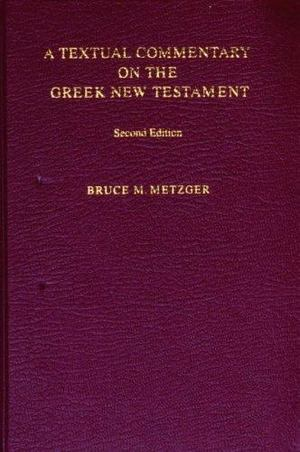 Textual Commentary on the Greek New Testament, A