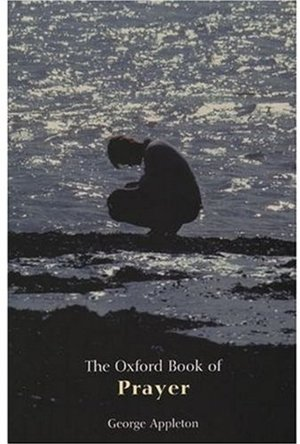 Oxford Book of Prayer (Oxford Books of Prose), The
