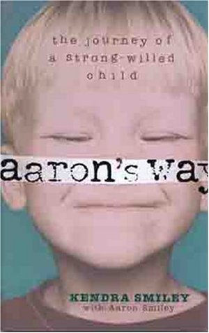 Aaron's Way: The Journey of a Strong-Willed Child