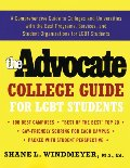 Advocate College Guide for LGBT Students: A Comprehensive Guide to Colleges and Universities with the Best Programs, Services, and Student Organizations for LGBT Students, The