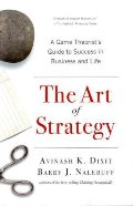 Art of Strategy: A Game Theorist's Guide to Success in Business and Life, The