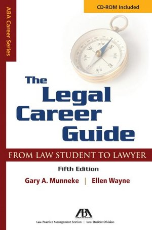 Legal Career Guide: From Student to Lawyer (Aba Career Series), The