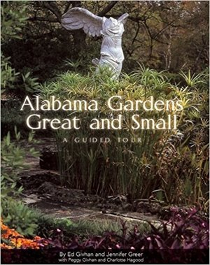 Alabama Gardens Great and Small