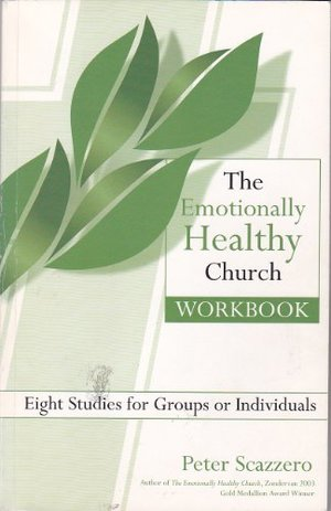 Emotionally Healthy Church Workbook; Eight Studies for Groups or Individuals, The