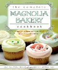 Complete Magnolia Bakery Cookbook: Recipes from the World-Famous Bakery and Allysa Torey's Home Kitchen, The
