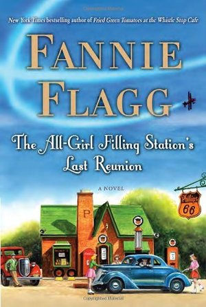 All-Girl Filling Station's Last Reunion: A Novel, The