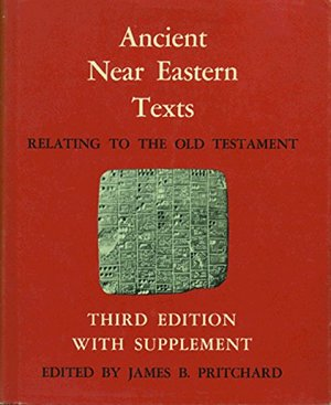 Ancient Near Eastern Texts Relating to the Old Testament with Supplement (Princeton Studies on the Near East)
