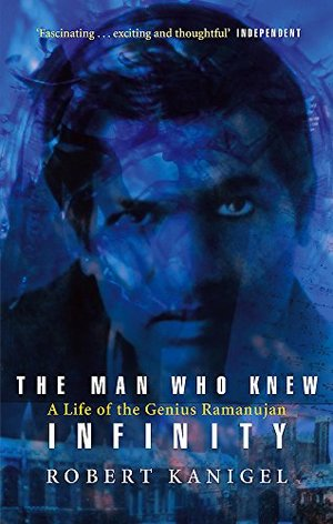 Man Who Knew Infinity: A Life of the Genius Ramanujan, The