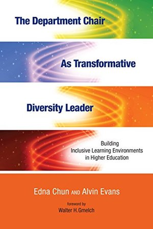 Department Chair as Transformative Diversity Leader: Building Inclusive Learning Environments in Higher Education, The