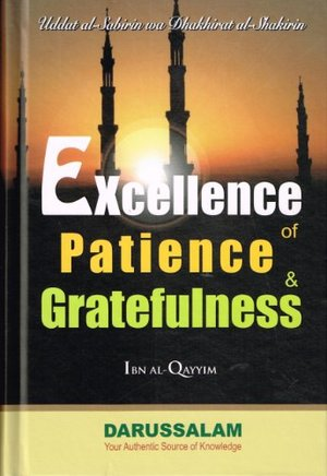 Excellence of Patience & Greatfulness (Ibn Al-Qayyim)