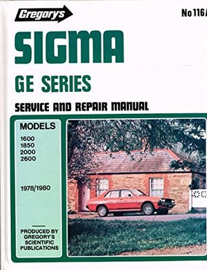 Chrysler Sigma Ge (1978-80): Galant-Gl-SE Sedan-Wagon with Saturn 1600 O.H.C. Engine and Astron 1850-2000-2600 O.H.C. Engine 1978-1980 (Gregory's service & repair manual)