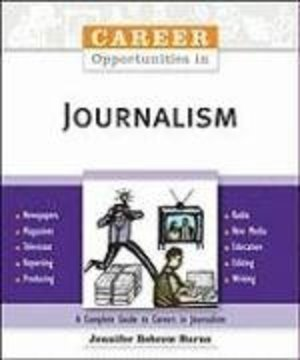 Career Opportunities in Journalism (Career Opportunities (Paperback))