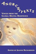 Anarchitexts: Voices from the Global Digital Resistance