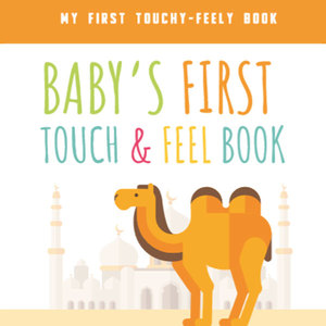 Baby's First Islamic Touch & Feel Book
