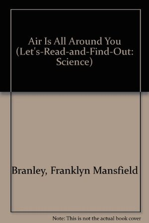 Air Is All Around You (Let's-Read-and-Find-Out: Science)