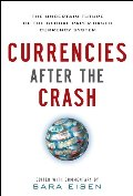 Currencies After the Crash:  The Uncertain Future of the Global Paper-Based Currency System