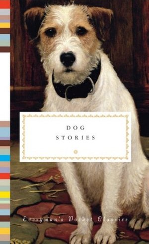 Dog Stories (Everyman's Library Pocket Classics)