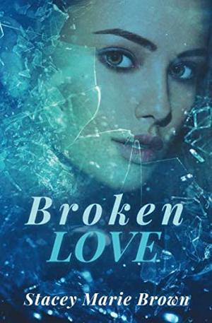 Broken Love (Blinded Love #2)