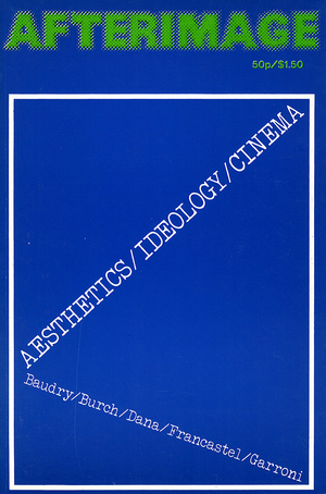 AFTERIMAGE: No. 5 Spring 1974 Aesthetics/Ideology/Cinema