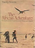 African adventure;: Four hundred years of exploration in the dangerous continent, The